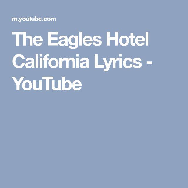 The Eagles Hotel California Lyrics - YouTube