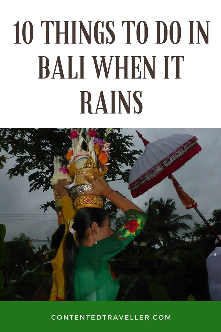 10 Things to do in #Bali When It Rains  •Do a Yoga Class •Indulge in a Massage •Go Shopping •Eat or do a Cooking Classes in Bali •Visit the Water Parks in Bali •Do a Sea Walk in Sanur, Bali •Get some culture and do some Museum Tours •Have a spa treatment •Drink cocktails at sunset