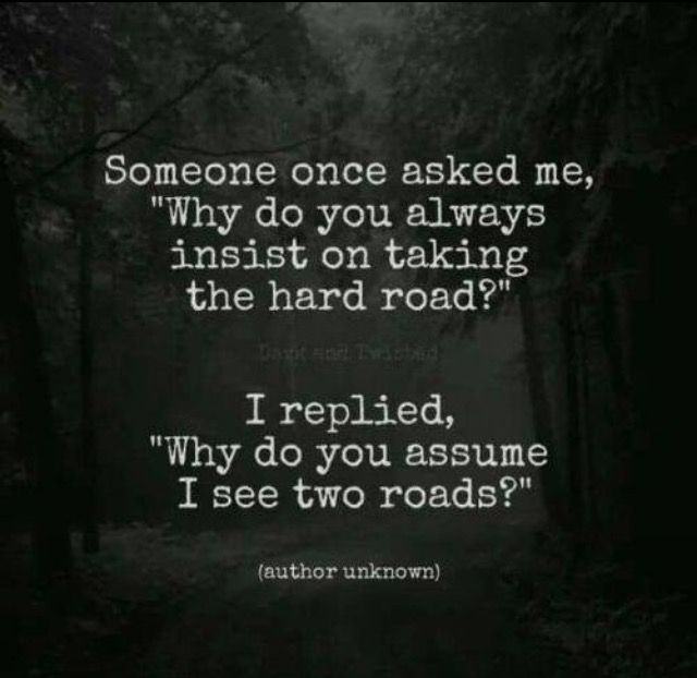 Sometimes all we see is one path and it may look easy at first but it might get difficult. Sometimes it might start rough but it'll get easier. It's all about perception