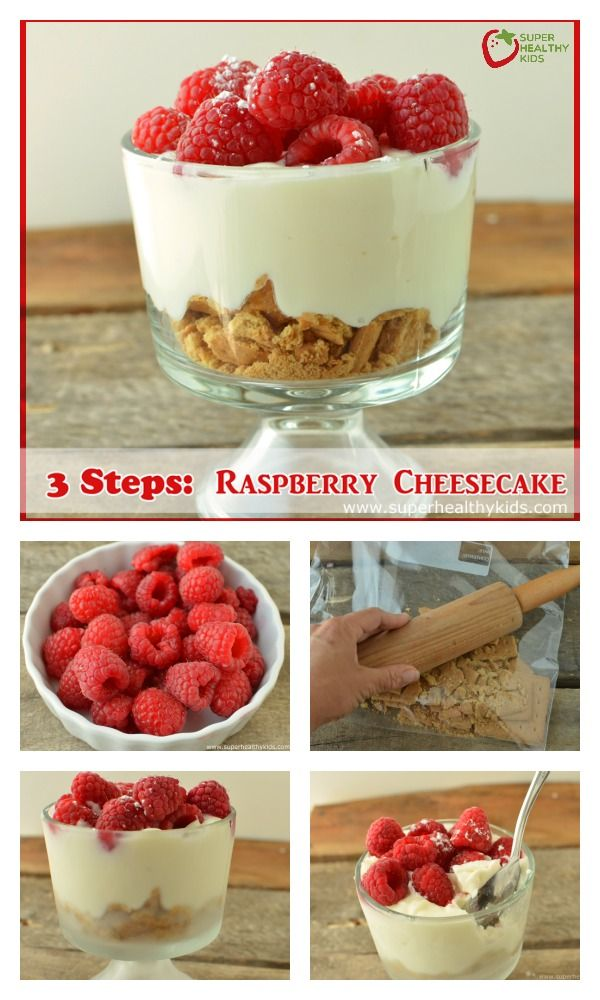 3 Step Raspberry Cheesecake -Kids in the kitchen!  Let kids help assemble this treat. http://www.superhealthykids.com/kids-in-the-kitchen-3-step-raspberry-cheesecake/