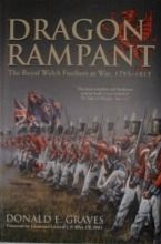 """Donald Graves covers the 23rd Regiment of Foot during the period of the wars against Napoleon. Combining original research with previously unpublished first hand accounts by those who served in the Regiment or fought alongside it, """"Dragon Rampant"""" sees the 23rd in action in three continents, culminating in the Battle of Waterloo.  PRICE: £20 - Postage: UK £2.99 (other destinations at cost) Paypal rwfmuseum1@btconnect.com"""