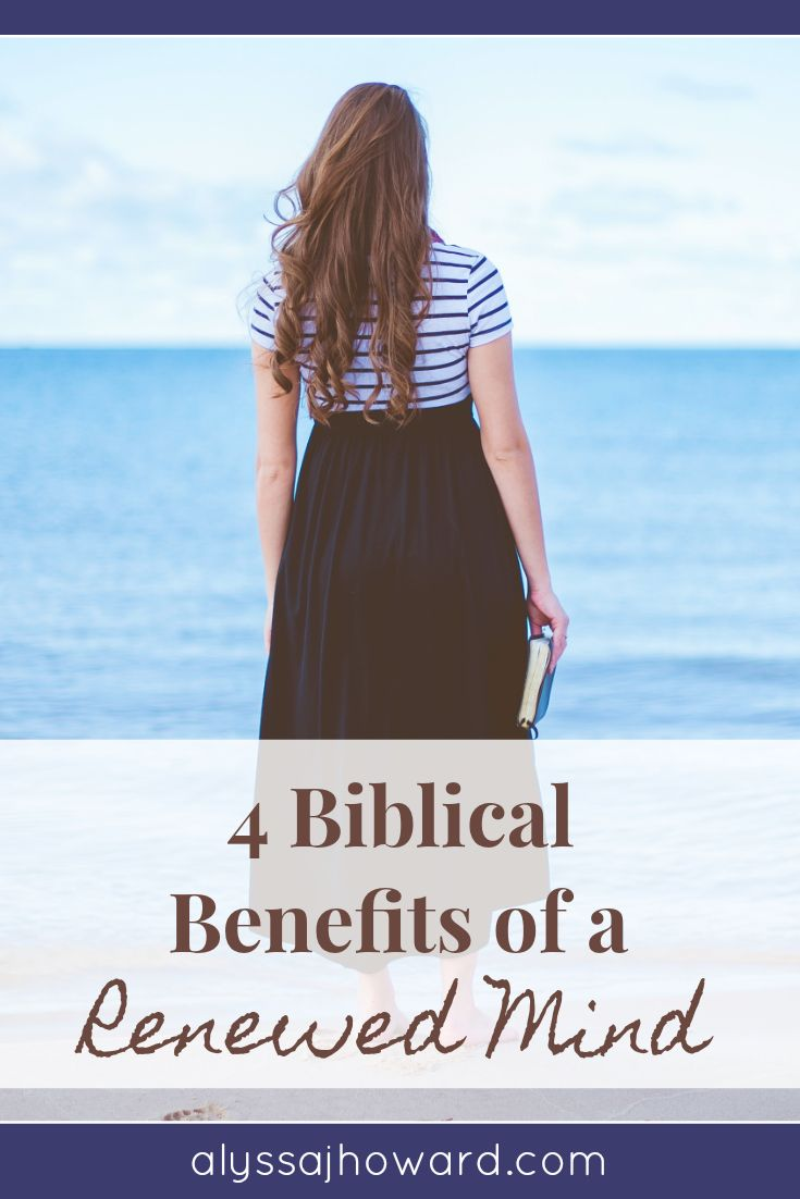 4 Biblical Benefits of a Renewed Mind | Faith | Verses about