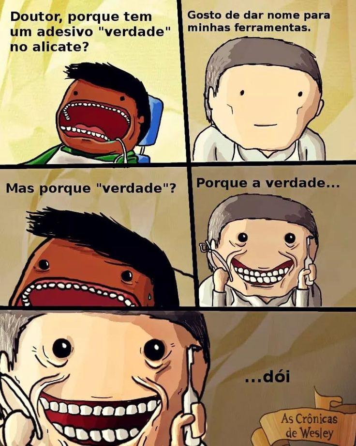 Meu dentista.