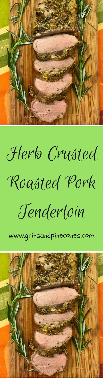 Herb Crusted Roasted Pork Tenderloin is easy and quick enough for a quick weeknight meal, but it's also elegant enough for a dinner party. via @http://www.pinterest.com/gritspinecones/