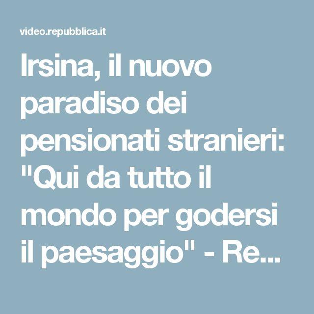 """Irsina, il nuovo paradiso dei pensionati stranieri: """"Qui da tutto il mondo per godersi il paesaggio"""" - Repubblica Tv - la Repubblica.it"""