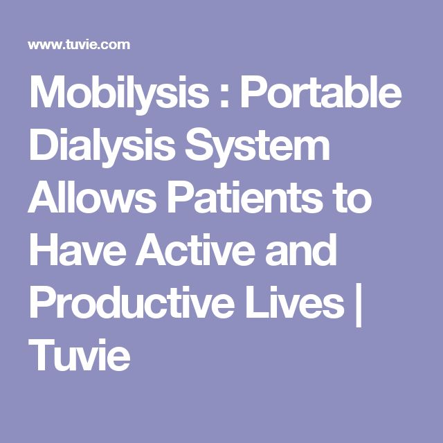 Mobilysis : Portable Dialysis System Allows Patients to Have Active and Productive Lives   Tuvie