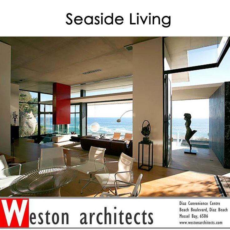 Seaside living. Weston Architects are situated in Mossel Bay in the Garden Route. Let us make your dream of Seaside living a reality. 082 413 3250  Source: An apartment designed by the architect Stefan Antoni  #seasideliving #architecture #lifestyle