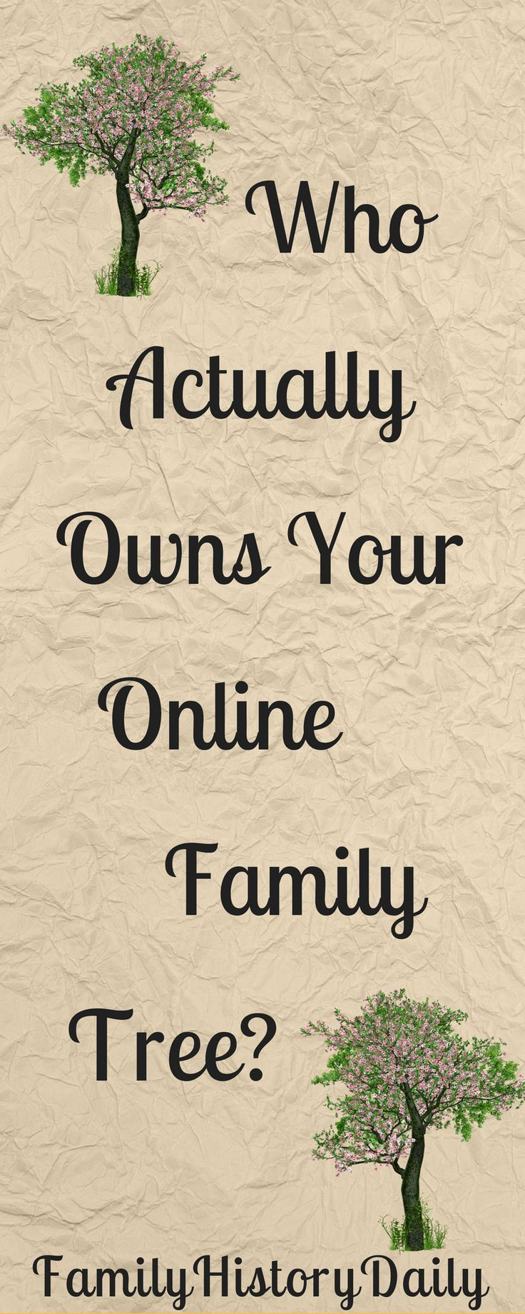 Genealogy Help: Do you know who actually owns the family tree you have online? Learn more about the privacy of your family history research stored on the internet.