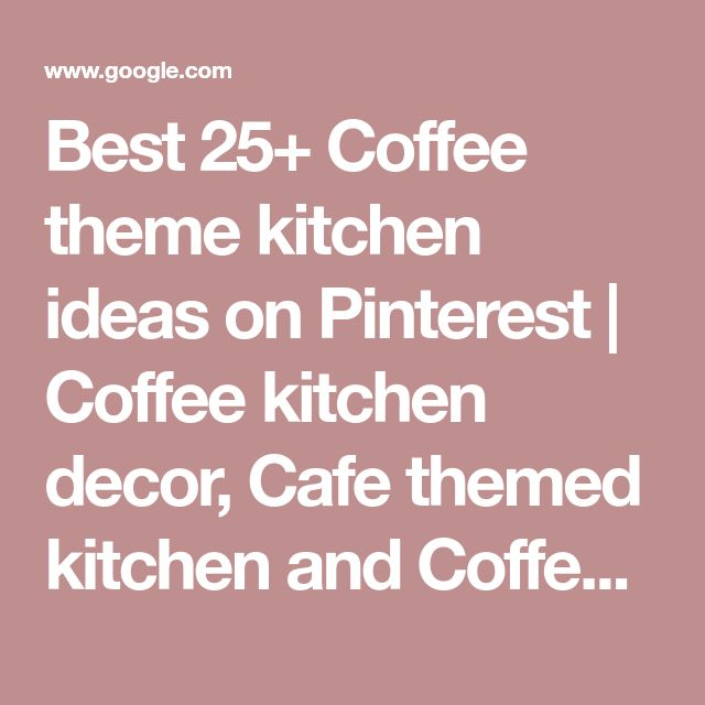 Best 25+ Coffee theme kitchen ideas on Pinterest | Coffee kitchen decor, Cafe themed kitchen and Coffee mug holder