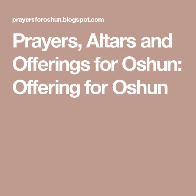 Prayers, Altars and Offerings for Oshun: Offering for Oshun