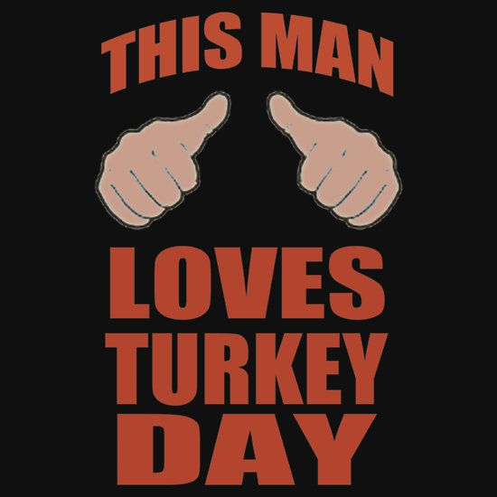 THIS MAN LOVES TURKEY DAY. THIS DESIGN AVAILABLE ON UNISEX T-SHIRT, STICKER, PHONE CASE, AND 20 OTHER PRODUCTS. CHECK THEM OUT.