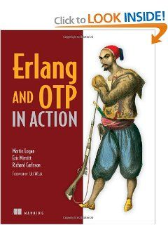 Erlang and OTP in Action by Martin Logan. $39.99. Series - In Action. Publisher: Manning Publications; Pap/Psc edition (December 5, 2010). Author: Martin Logan. Publication: December 5, 2010