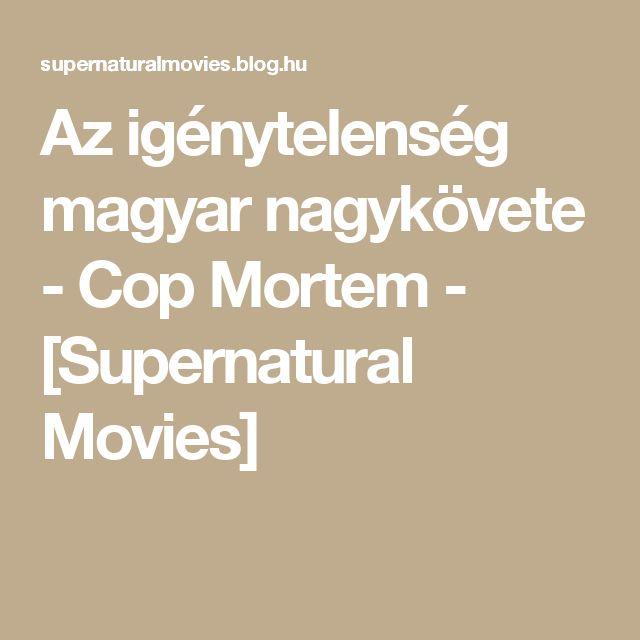 Az igénytelenség magyar nagykövete - Cop Mortem - [Supernatural Movies]