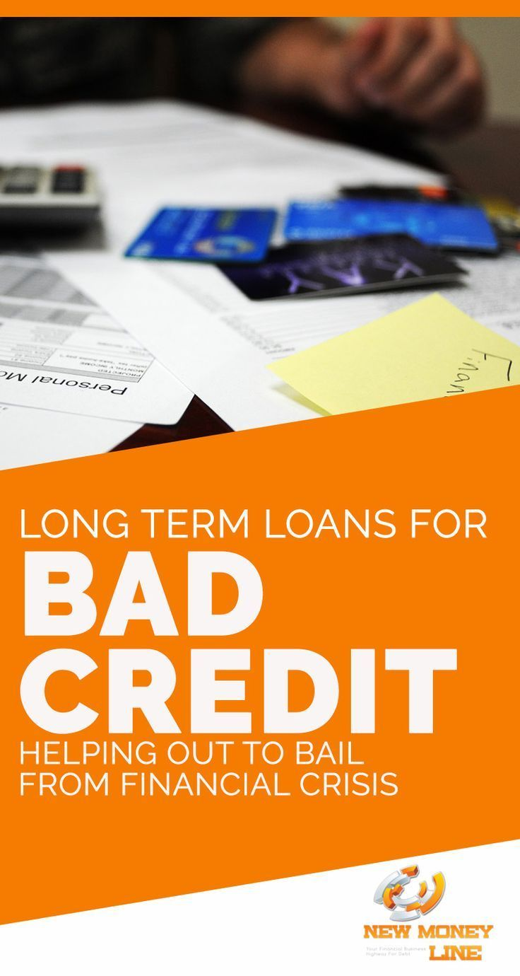 Long Term Loans For Bad Credit Helping Out To Bail From Financial Crisis Peopl Loans For Bad Credit Long Term Loans Bad Credit Personal Loans