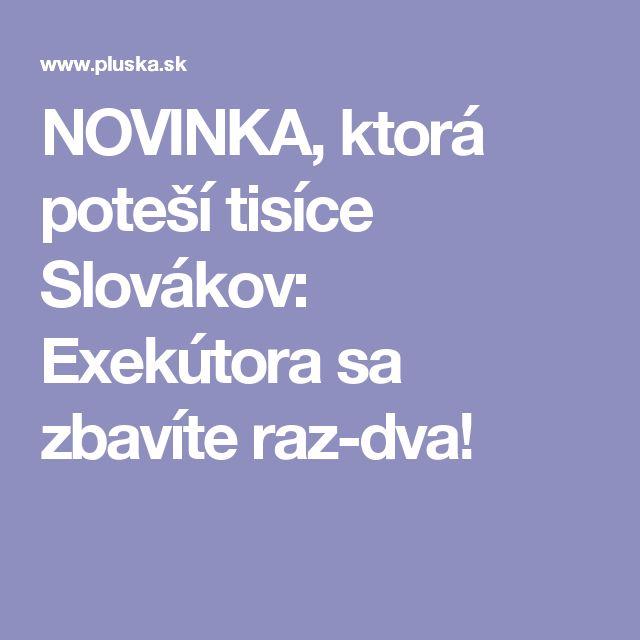 NOVINKA, ktorá poteší tisíce Slovákov: Exekútora sa zbavíte raz-dva!