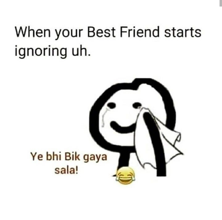 Only For This Friends Whos Ingnoring You Fun Quotes Funny Friends Quotes Funny Best Friend Quotes Funny