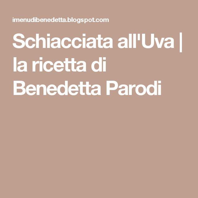 Schiacciata all'Uva | la ricetta di Benedetta Parodi
