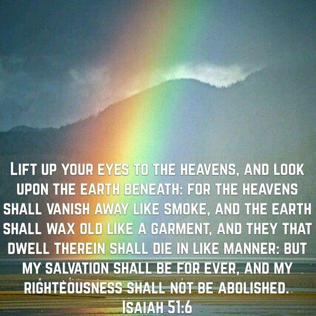 Isaiah 51:6 (KJV)
