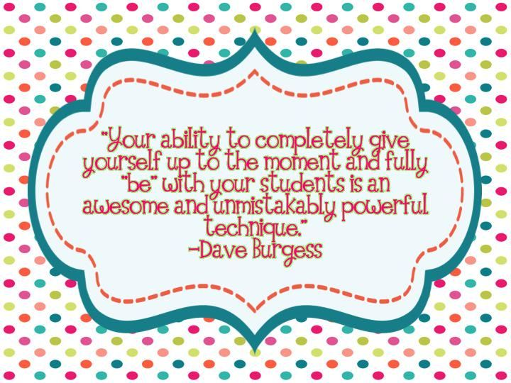 Favorite quote from teachers this week! #tlap @burgessdave #justBE