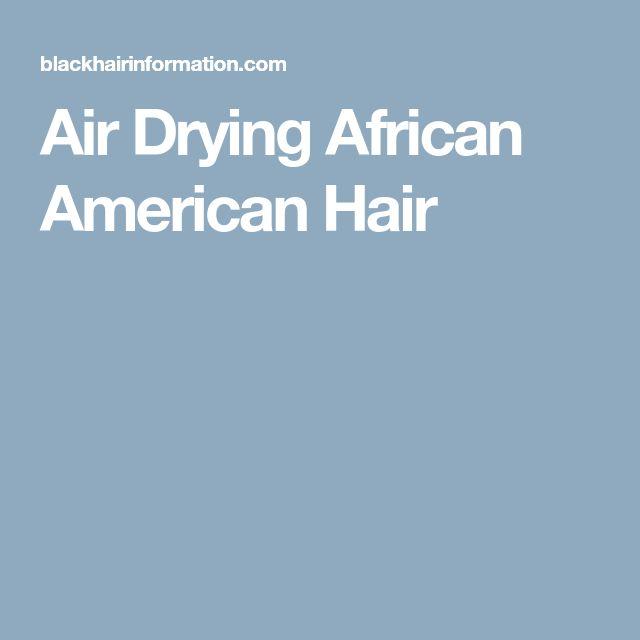 Air Drying African American Hair