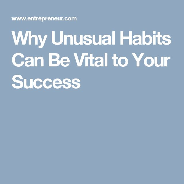 Why Unusual Habits Can Be Vital To Your Success