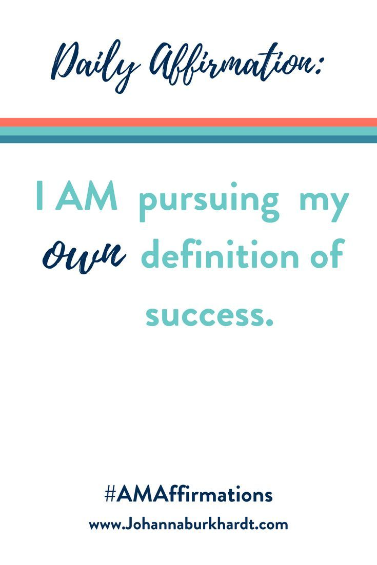 i am pursuing my own definition of success. #affirmations