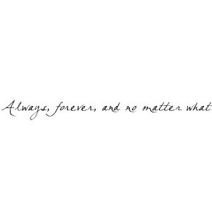 Always and forever....