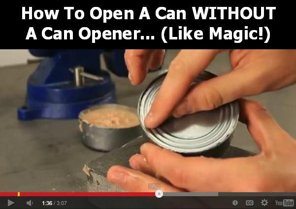 How To Open A Can Without A Can Opener--These guys are hysterical!!!  Lots of other Zombie Apocalypse hacks!!