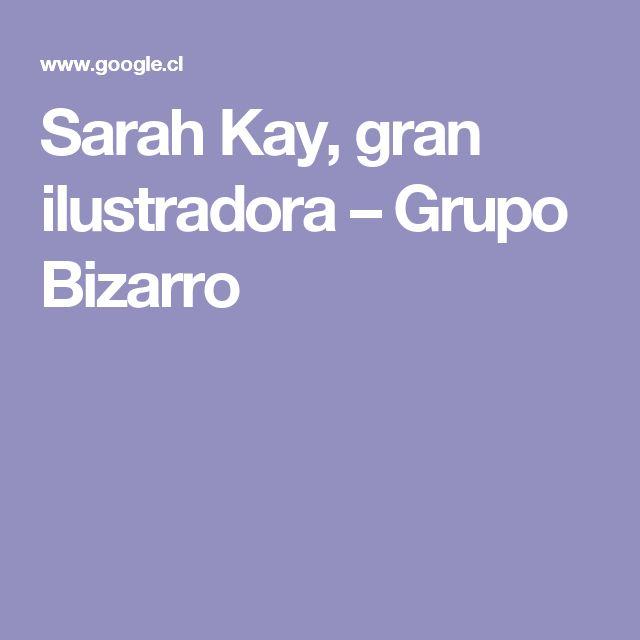 Sarah Kay, gran ilustradora – Grupo Bizarro