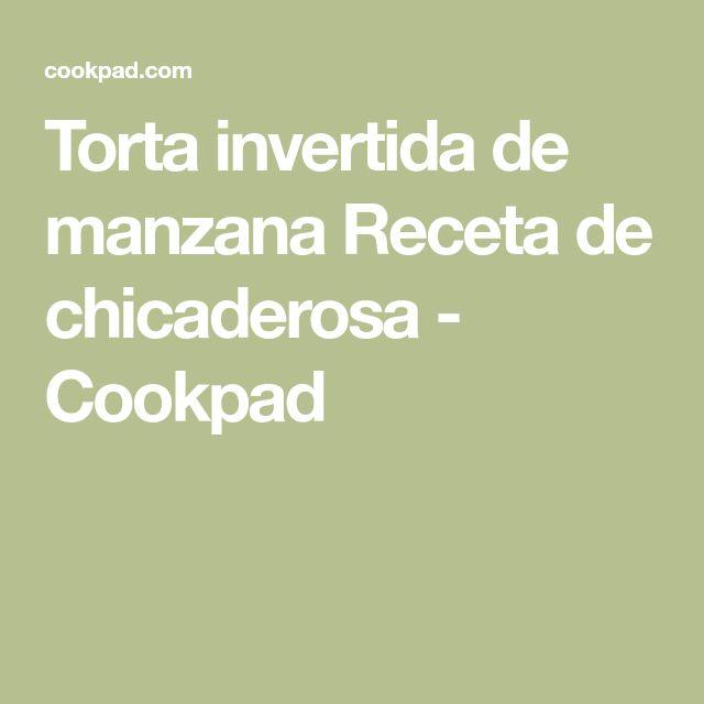 Torta invertida de manzana Receta de chicaderosa - Cookpad