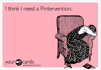 Help me ... I found pinterest and I can't get out!