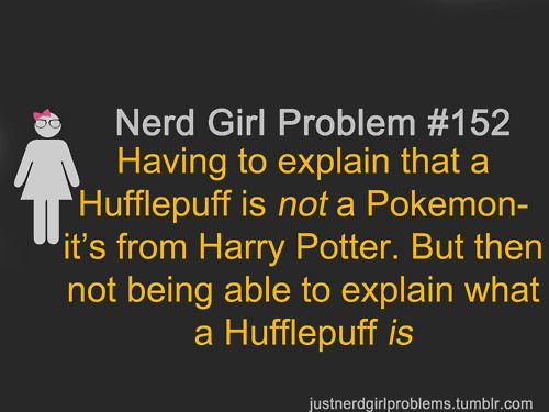 Uhm... Hufflepuff is a Hogwarts house, their animal is the badger. The house was founded by Helga Hufflepuff. It's a wizarding world family name. (Er... but don't ask me about Pokemon.)
