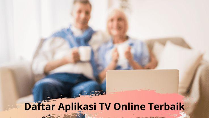 Daftar Aplikasi Tv Online Terbaik Untuk Smartphone Dan Laptop Pc Aplikasi Televisi Hiburan