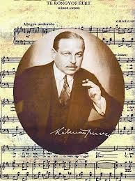 Kálmán Imre - Hungary 1882. október 24., Siófok Meghalt: 1953. október 30., Párizs, Franciaország
