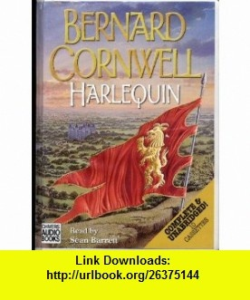 Harlequin The Archers Tale (The Grail Quest, Book 1) (9780754006770) Bernard Cornwell, Sean Barrett , ISBN-10: 0754006778  , ISBN-13: 978-0754006770 ,  , tutorials , pdf , ebook , torrent , downloads , rapidshare , filesonic , hotfile , megaupload , fileserve