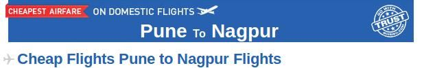 Book your air tickets from Pune to Nagpur at affordable prices with Goibibo.com. There are many airlines which provide connecting flight from Pune to Nagpur like Air India, Jet Airways, Jetlite etc. Check the flight status and book your tickets accordingly. Goibibo also provides bus and hotel booking services at reasonable prices.