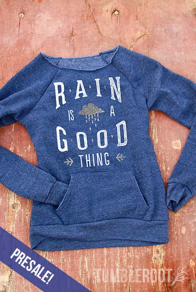 "Take away your rainy day blues with our BRAND NEW and super comfy ""Rain is a Good Thing"" fleece sweater! It makes the perfect country girl Christmas gift! / http://tumbleroot.com"
