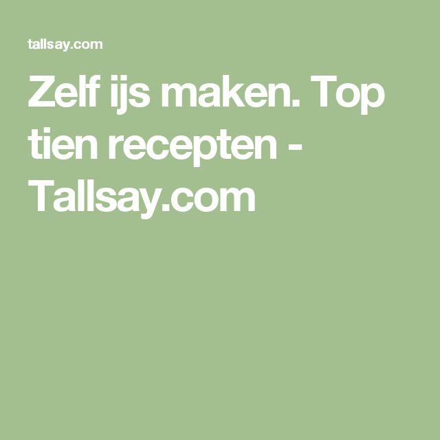Zelf  ijs maken. Top tien recepten - Tallsay.com