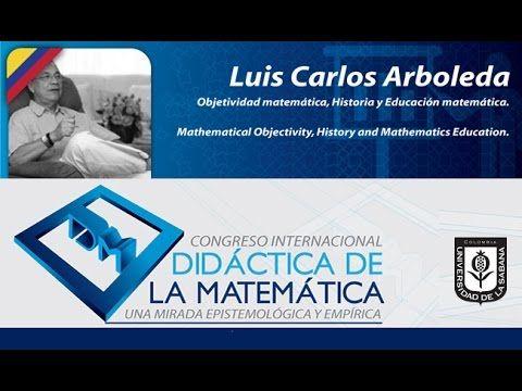 Conferencia Luís Carlos Arboleda. Día 3 Congreso Didáctica de la Matemát...