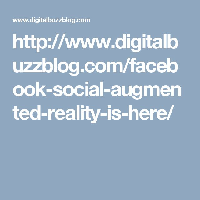 http://www.digitalbuzzblog.com/facebook-social-augmented-reality-is-here/