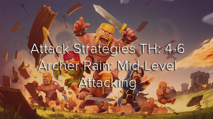 Clash of Clans Attack Strategy Archer Rain: Mid-Level Attacking