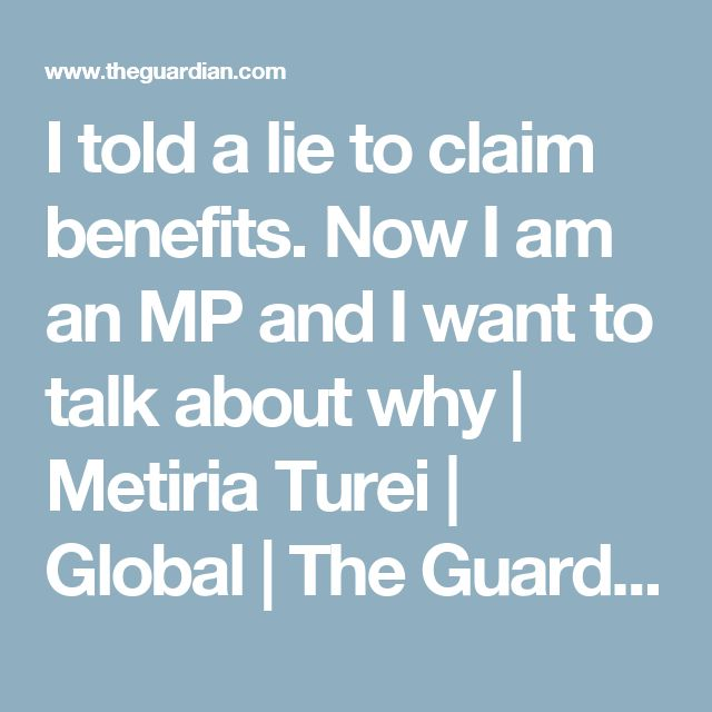 I told a lie to claim benefits. Now I am an MP and I want to talk about why | Metiria Turei | Global | The Guardian