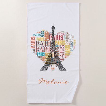 Eiffel Tower and Inscriptions Paris in Heart Beach Towel - #beach #towel #beachtowel #paris #eiffeltower #wordart #personalized