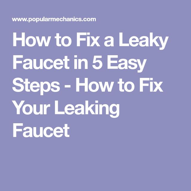 How to Fix a Leaky Faucet in 5 Easy Steps - How to Fix Your Leaking Faucet