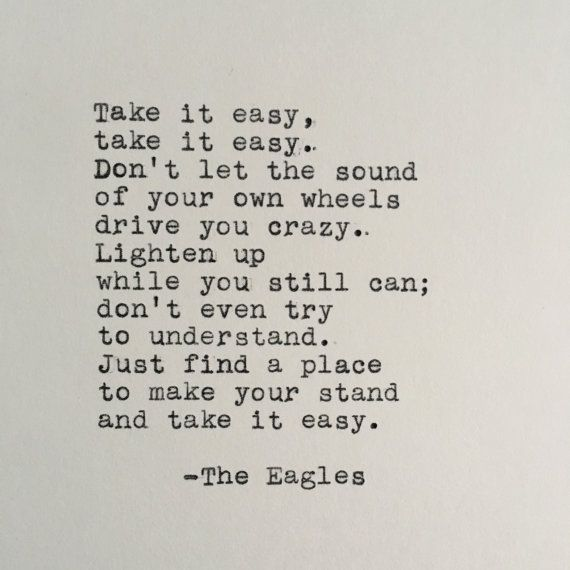 The Eagles Quote (Take It Easy Quote) Typed on #Typewriter by #LettersWithImpact #RIPGlennFrey