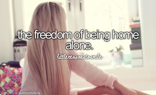 the freedom of being home alone #littlereasonstosmile