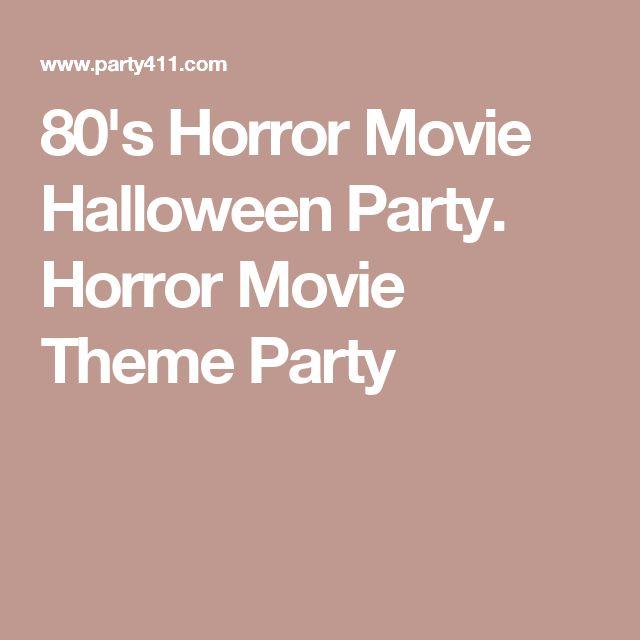 80's Horror Movie Halloween Party. Horror Movie Theme Party