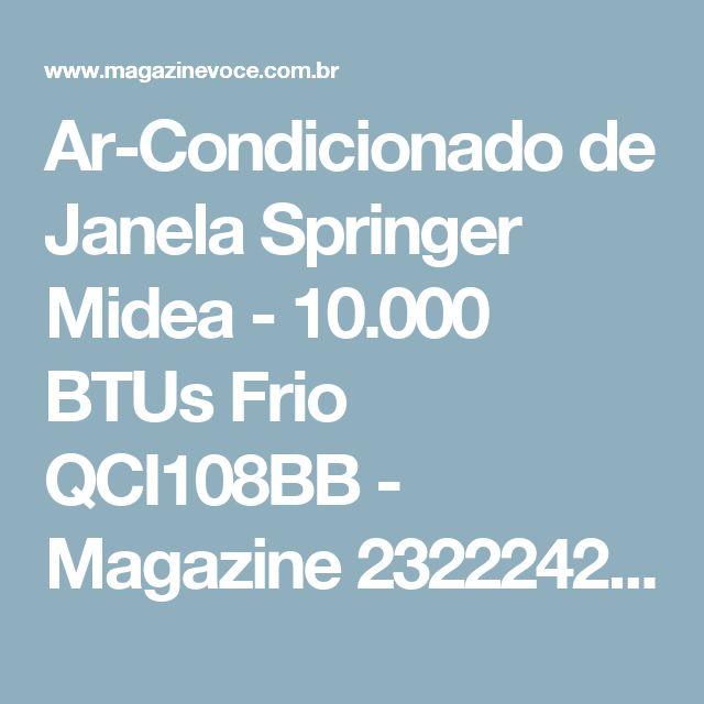 Ar-Condicionado de Janela Springer Midea - 10.000 BTUs Frio QCI108BB - Magazine 2322242526magazi
