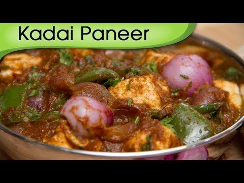 Kadai Paneer - Easy to Make Indian Homemade Main Course Gravy Recipe By ...
