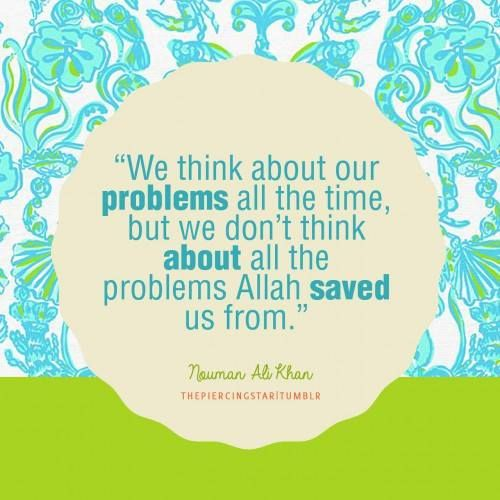 Nouman Ali Khan - we think about our problems ... astaghfirullah  ... alhumdulillah